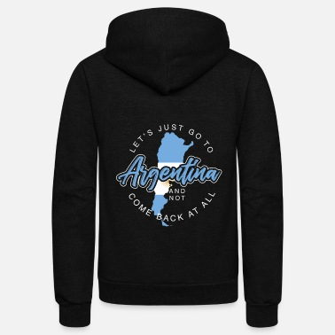 Argentina Let's Just Go To Argentina - Unisex Fleece Zip Hoodie