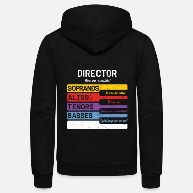 Choir Funny Choir Director T-Shirt - Soprano Alto Tenor - Unisex Fleece Zip Hoodie
