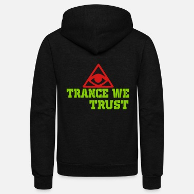 Trance trance we trust - Unisex Fleece Zip Hoodie