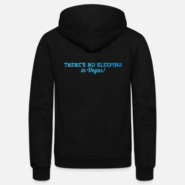 Vegas There's No Sleeping in Vegas - Unisex Fleece Zip Hoodie