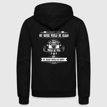 Without Dogs My House Would Be Clean My wallet - Unisex Fleece Zip Hoodie
