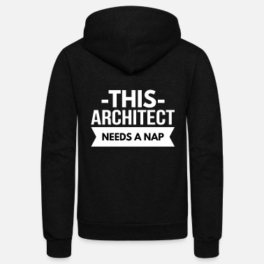 Architect This Architect needs a nap - Unisex Fleece Zip Hoodie