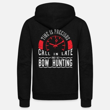 Deer Hunting Go Bow Hunting Deer Hunting Trophy Hunting Call In Late - Unisex Fleece Zip Hoodie