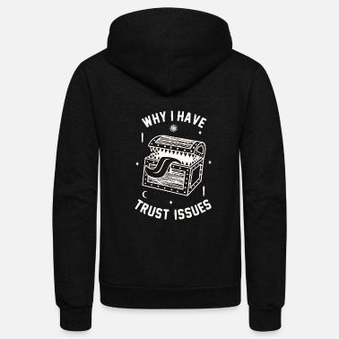 Issues Why I Have Trust Issues - Unisex Fleece Zip Hoodie