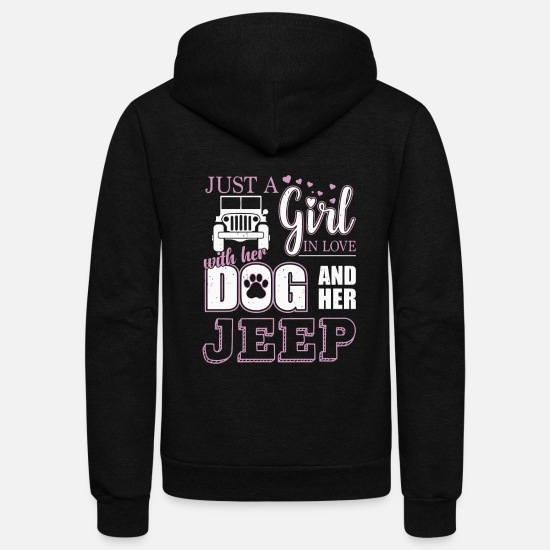 Jeep Hoodies & Sweatshirts - Just a Girl In Love With Her Dog and Her Jeep - Unisex Fleece Zip Hoodie black