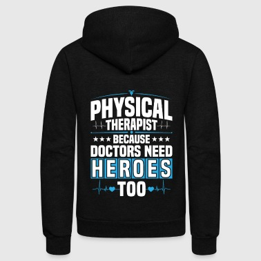 Physical Therapist Physical Therapy Gift Present - Unisex Fleece Zip Hoodie