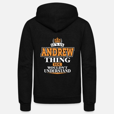 Kenny ITS AN ANDREW THING YOU WOULDN'T UNDERSTAND - Unisex Fleece Zip Hoodie