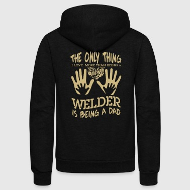 Welder Is Being A Dad Shirt - Unisex Fleece Zip Hoodie