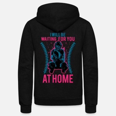 Softball I Will Be Waiting For You At Home Softball Catcher - Unisex Fleece Zip Hoodie