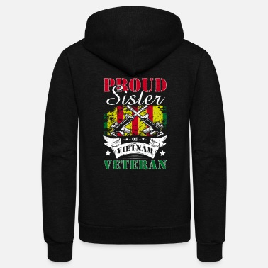 Grave Proud Sister of a Vietnam Veteran Shirt - Unisex Fleece Zip Hoodie