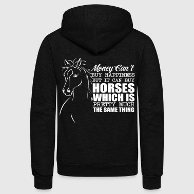 Horseman MONEY CAN T BUY HAPPINESS BUT IT CAN BUY HORSES - Unisex Fleece Zip Hoodie