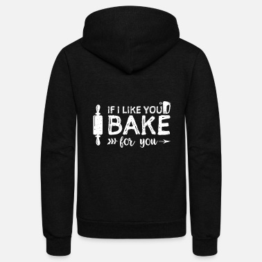 Cupcake If I Like You I Bake For You - Unisex Fleece Zip Hoodie