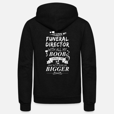 Funeral Funeral Director I Love My Funeral Director - Unisex Fleece Zip Hoodie