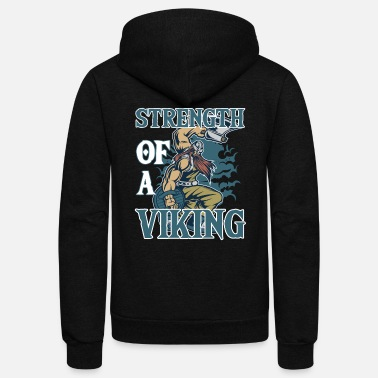 Viking Strength Of A Viking Funny Quotes Norse Muscles - Unisex Fleece Zip Hoodie