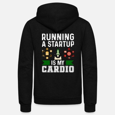 Meme Running A Startup Is My Cardio Entrepreneurship - Unisex Fleece Zip Hoodie