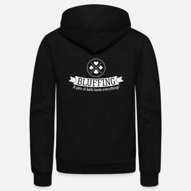 Bluffing Bluffing Balls Beat Everything - Unisex Fleece Zip Hoodie