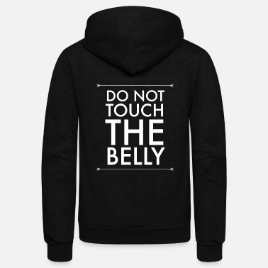Belly Belly - Do Not Touch The Belly - Unisex Fleece Zip Hoodie