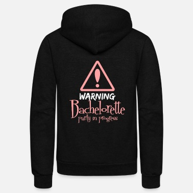 Bachelorette Bachelorette - warning bachelorette party in pro - Unisex Fleece Zip Hoodie