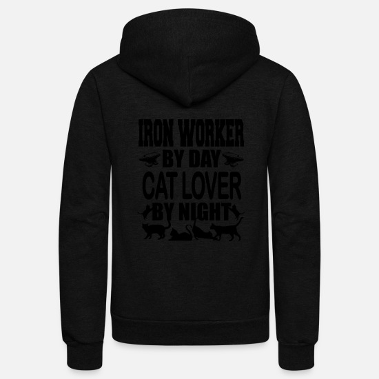 Worker Hoodies & Sweatshirts - Iron worker - iron worker by day cat lover by ni - Unisex Fleece Zip Hoodie black