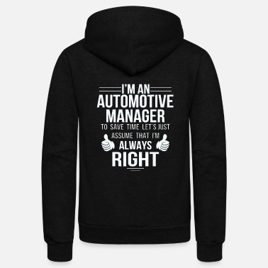 Technology Right - assume automotive manager always right t - Unisex Fleece Zip Hoodie