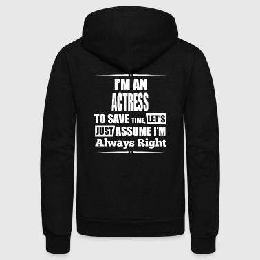 ACTRESS - I'm An ACTRESS To Save Time, Let's Jus - Unisex Fleece Zip Hoodie