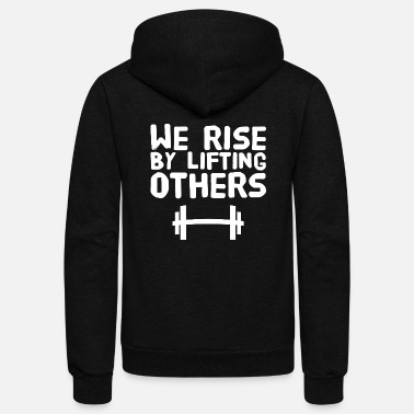 Lifting Lifting - We rise by lifting others - Unisex Fleece Zip Hoodie