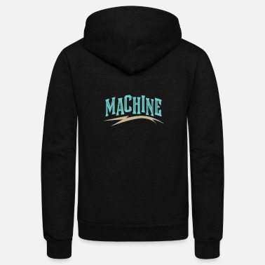 Machine Machine - Unisex Fleece Zip Hoodie