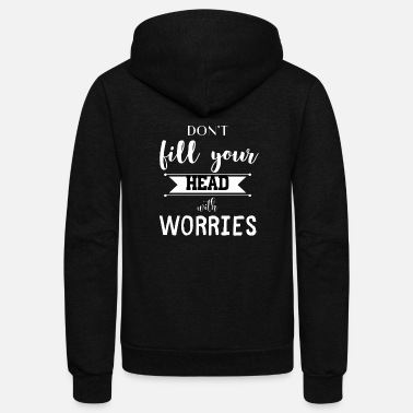 abundance do not worry headlong - Unisex Fleece Zip Hoodie