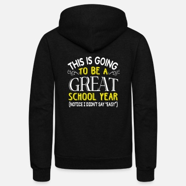 Back To School School year - This Is Going To Be A Great School - Unisex Fleece Zip Hoodie
