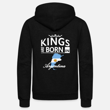 Argentina Argentina Born Kings Dad Husband Birthday Gift - Unisex Fleece Zip Hoodie