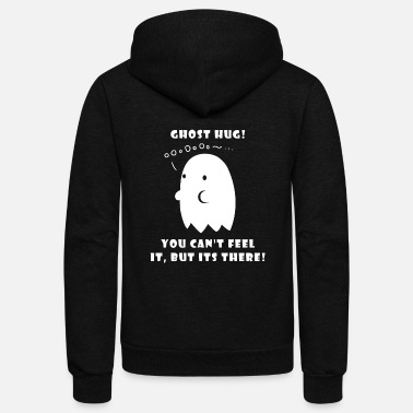 Ghost GHOST - GHOST HUG! YOU CAN'T FEEL IT, BUT ITS TH - Unisex Fleece Zip Hoodie