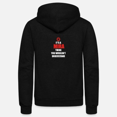 Mira Geschenk it s a thing birthday understand MIRA - Unisex Fleece Zip Hoodie