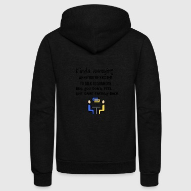 Excited to talk to someone - Unisex Fleece Zip Hoodie