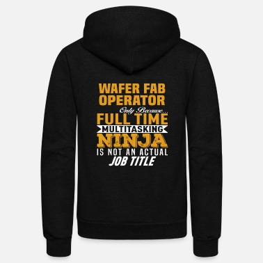 Wafer Fab Operator - Unisex Fleece Zip Hoodie