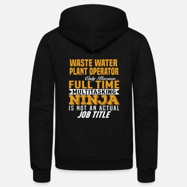 Only Plants Waste Water Plant Operator - Unisex Fleece Zip Hoodie
