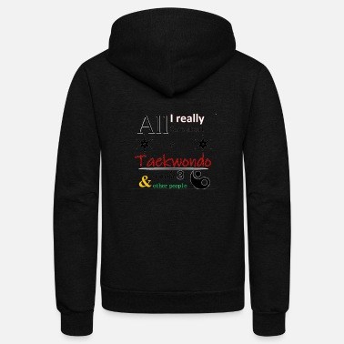 All I care about is taekwondo - Unisex Fleece Zip Hoodie