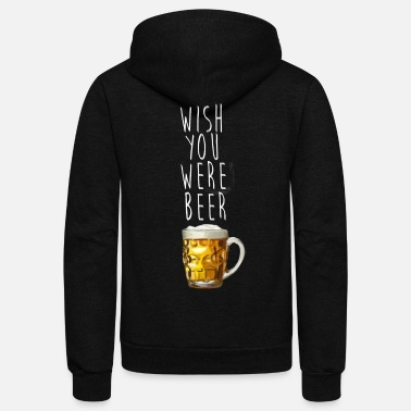 Wish You Were BEER - Unisex Fleece Zip Hoodie