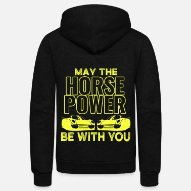 Horsepower may the HORSEPOWER be with you - Unisex Fleece Zip Hoodie