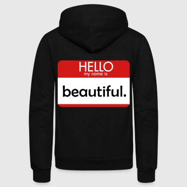 HELLO my name is beautiful - Unisex Fleece Zip Hoodie