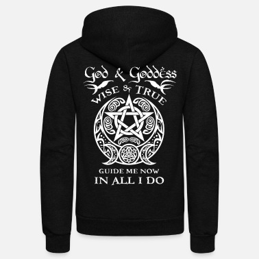 Witch God & Goddess Wise & True Wiccan Witch Paganism - Unisex Fleece Zip Hoodie