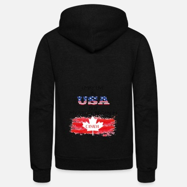 Usa I May Live In USA But My Story Began In Canada - Unisex Fleece Zip Hoodie