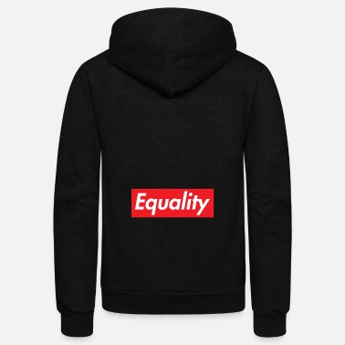 Equality Equality gift woman fight rights equal men - Unisex Fleece Zip Hoodie