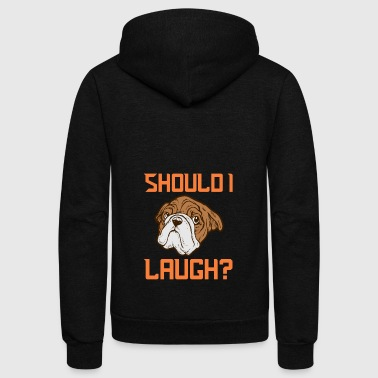 Should I Laugh - Unisex Fleece Zip Hoodie
