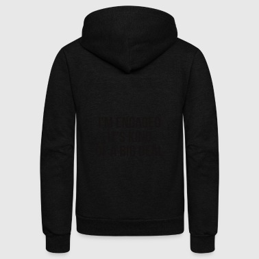 Engagement Engaged it's a BIG Deal Gift - Unisex Fleece Zip Hoodie