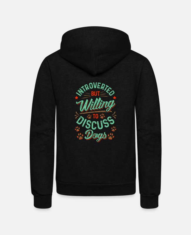 Reading Hoodies & Sweatshirts - Introverted But Willing To Discuss Dogs Cute Puppy - Unisex Fleece Zip Hoodie black
