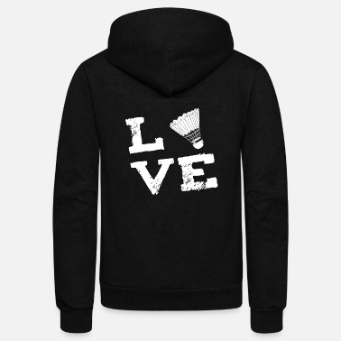 Badminton Badminton Sports Love Gift - Unisex Fleece Zip Hoodie