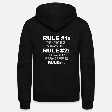 Nail Rules Manicurist is always right Nail Technician - Unisex Fleece Zip Hoodie