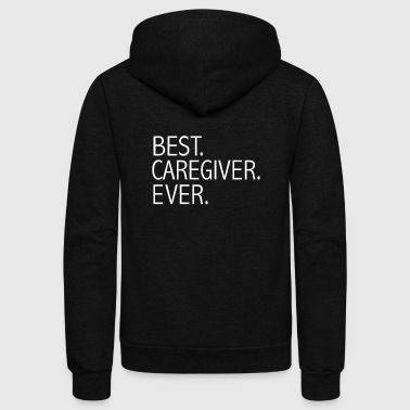Caregiver Best Caregiver Ever Career Graduation - Unisex Fleece Zip Hoodie
