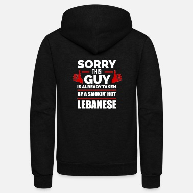 Lebanon Sorry Guy Already taken by hot Lebanese Lebanon - Unisex Fleece Zip Hoodie