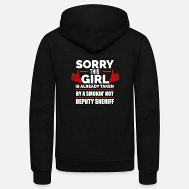 Sheriff Sorry Girl Already taken by hot Deputy Sheriff - Unisex Fleece Zip Hoodie